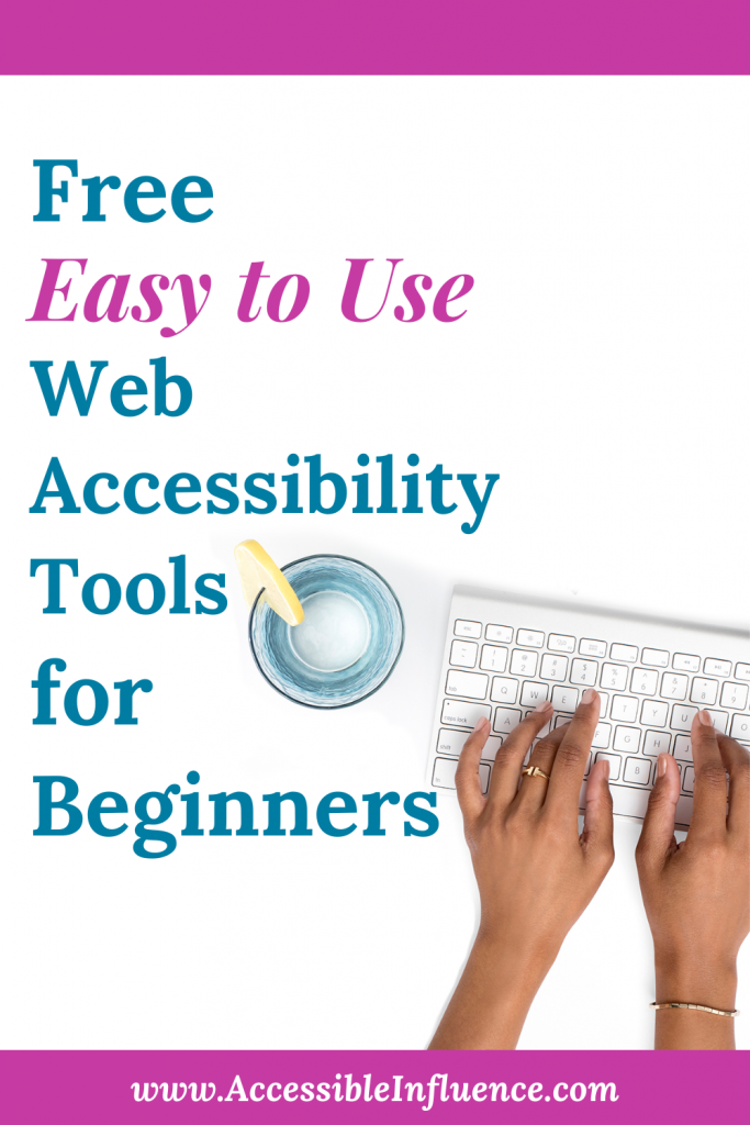 Hands typing on keyboard next to blue glass with text overay: Free Easy to use web accessibility tools for beginners.